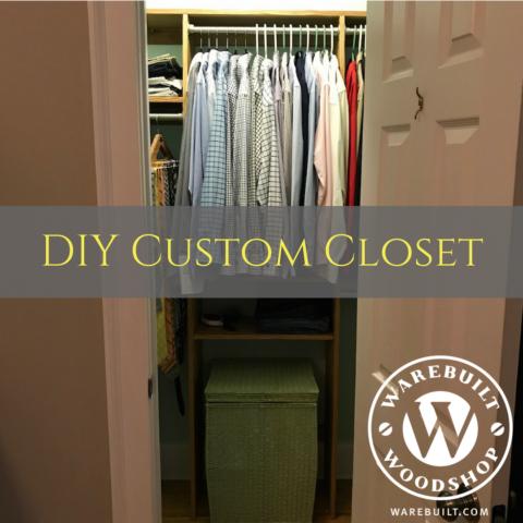DIY Closet System (Part 1)